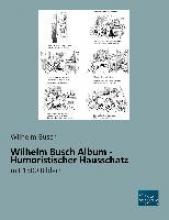 Busch, Wilhelm Wilhelm Busch Album - Humoristischer Hausschatz