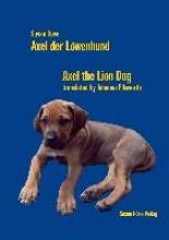 Röse, Susan Axel der Löwenhund Axel the Lion Dog