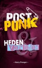 Harry Prenger , Postpunk heden en verleden