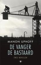 Manon  Uphoff De vanger ; de bastaard