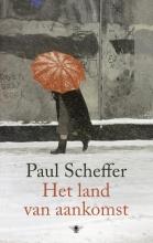 Paul Scheffer , Het land van aankomst