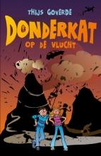 Thijs Goverde , Donderkat op de vlucht