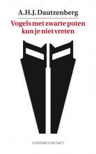 A.H.J.  Dautzenberg Vogels met zwarte poten kun je niet vreten