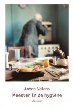 Anton Valens , Meester in de hygiëne