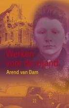 Arend van Dam , Werken voor de vijand