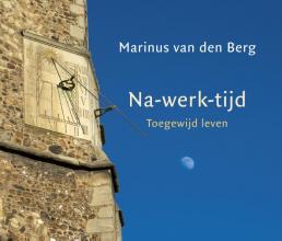 Marinus van den Berg , Na-werk-tijd