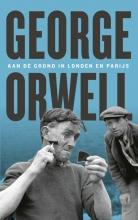 George  Orwell Aan de grond in Londen en Parijs