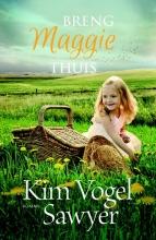 Kim  Vogel Sawyer Breng Maggie thuis