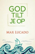 Max Lucado , God tilt je op