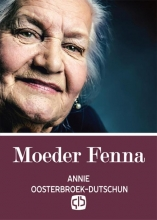 Annie  Oosterbroek-Dutschun Moeder Fenna - grote letter uitgave
