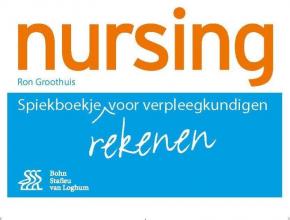 Ron Groothuis , Spiekboekje rekenen voor verpleegkundigen 10ex