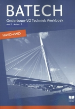 J.L.M.  Crommentuijn, Q.J.  Dorst, E.  Wisgerhof, A.J.  Zwarteveen Batech 1 onderbouw VO Techniek havo/vwo Werkboek