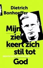 Dietrich Bonhoeffer , Mijn ziel keert zich stil tot God
