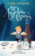 David  Almond Het wonderlijke verhaal van Angelino Brown