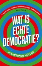 Jan-Werner Müller , Wat is echte democratie?