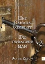 Jan de Zeeuw Het Canada complot - De twaalfde man