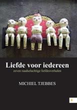 Michiel  Tjebbes Liefde voor iedereen