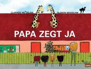 Clarinde  Wesselink, Filemon  Wesselink Papa zegt ja