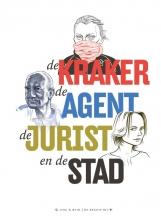 Marieke  Aafjes, Aart  Taminiau, Jasmijn  Snoijink, Sjoerd  Kaandorp De kraker, de agent, de jurist en de stad
