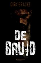Dirk Bracke , De bruid