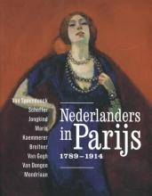 Stéphanie  Cantarutti, Maite van Dijk, Malika  M`rani Alaoui, Jenny  Reynaerts, Nienke  Bakker, Anita  Hopmans, Wietse  Coppes, Leo  Jansen Nederlanders in Parijs 1789-1914.