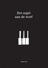 Carolien De Boo - de Vries , Het orgel aan de werf