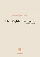Clinton V. du Plessis , Het Vijfde Evangelie volgens mickey