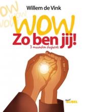 Willem de Vink Wow, zo ben jij!