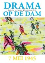 Ludmilla van Santen, Norbert-Jan  Nuij Drama op de Dam