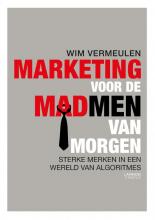 Wim Vermeulen , Marketing voor de Madmen van morgen