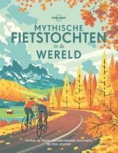 Lonely Planet , Mythische fietstochten in de wereld