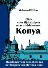 Mohamed  El-Fers Gids voor tijdreizigers naar middeleeuws Konya
