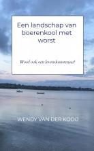 Wendy van der Kooij , Een landschap van boerenkool met worst