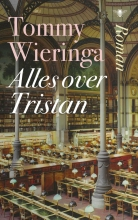 Tommy Wieringa , Alles over Tristan