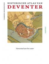 Clemens  Hogenstijn Historische atlas van Deventer