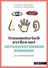 Frank Van Holen Sarah Keyaert  Marjan Klingels  Lisa Van Hove, Sensomotorisch werken met getraumatiseerde kinderen