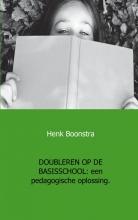 Henk  Boonstra Doubleren op de basisschool