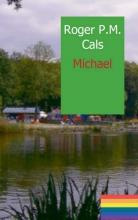 Roger P.M.  Cals Michael 2 kronieken van Graafhuizen