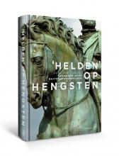 Kees van Tilburg , `Helden` op hengsten