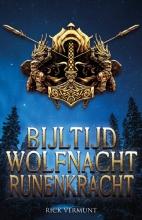 Rick Vermunt , Bijltijd, wolfnacht, runenkracht