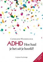 Cathelijne  Wildervanck ADHD, hoe haal je het uit je hoofd?