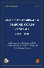 Andris J. Kursietis , America`s Admirals & Marine Corps Generals 1900-1945