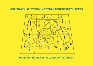 Ton Frijters , Hoe train je fysiek voetbalscheidsrechters