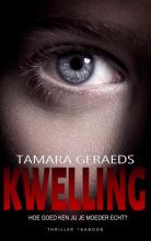 Tamara Geraeds , Kwelling