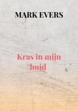 Mark Evers , Kras in mijn huid