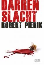 Robert Pierik , Darrenslacht