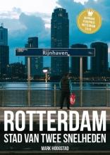 Mark Hoogstad , Rotterdam, Stad van twee snelheden