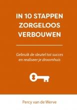 Percy van de Werve , IN 10 STAPPEN ZORGELOOS VERBOUWEN