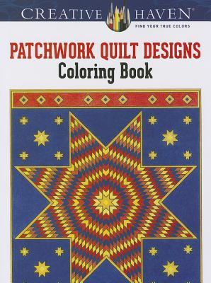 Carol Schmidt,Creative Haven Patchwork Quilt Designs Coloring Book