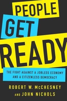 John Nichols,   Robert W McChesney,People Get Ready
